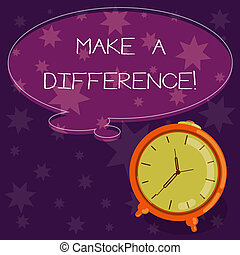 Word writing text Make A Difference. Business concept for have significant effect on demonstrating showing or situation Blank Color Thought Speech Bubble with Outline and Alarm Clock photo.