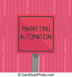 Word writing text Marketing Automation. Business concept for Software used by company to effectively target customer 3D Square Blank Colorful Caution Road Sign with Black Border Mounted on Wood.