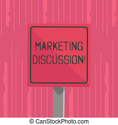 Word writing text Marketing Discussion. Business concept for deliberation by company to promote the buying 3D Square Blank Colorful Caution Road Sign with Black Border Mounted on Wood.