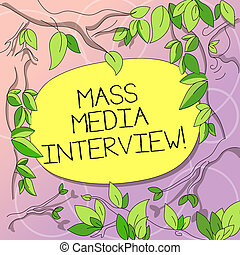 Word writing text Mass Media Interview. Business concept for question and answers for the purpose of broadcast Tree Branches Scattered with Leaves Surrounding Blank Color Text Space.