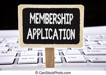 Word writing text Membership Application. Business concept for Registration to Join a team group or organization written on Wooden Notice Board placed on the Laptop.