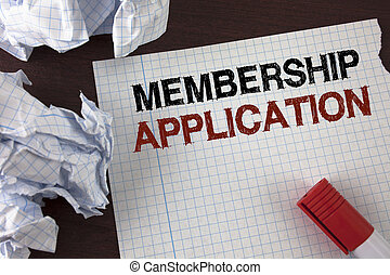 Word writing text Membership Application. Business concept for Registration to Join a team group or organization written on Tear Notebook Paper on wooden background Marker and Crumpled Paper
