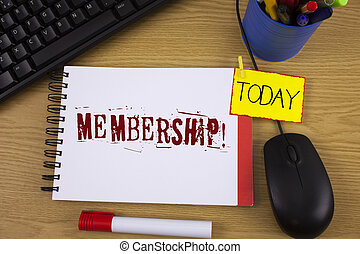 Word writing text Membership. Business concept for Being member Part of a group or team Join organization company written on Noteoad on wooden background Today Marker Mouse Keyboard next to it.