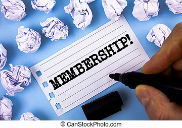 Word writing text Membership. Business concept for Being member Part of a group or team Join organization company written by Man on Notepad paper on plain blue background Paper Balls next to it.