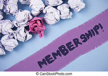 Word writing text Membership. Business concept for Being member Part of a group or team Join organization company written on Painted background Crumpled Paper Balls next to it.