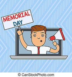 Word writing text Memorial Day. Business concept for remembering the military demonstratingnel who died in service Man Speaking Through Laptop Screen into Megaphone Blank Plate with Handle.