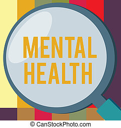 Word writing text Mental Health. Business concept for Psychological and emotional wellbeing condition of a demonstrating