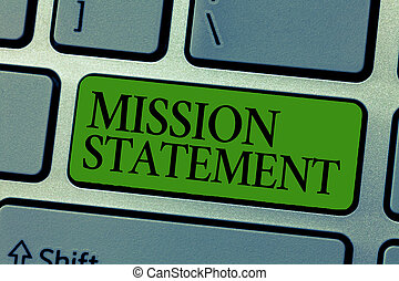 Word writing text Mission Statement. Business concept for Formal summary of the aims and values of a company