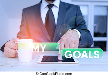 Word writing text My Goals. Business concept for Future or desired result that a demonstrating commits to achieve.