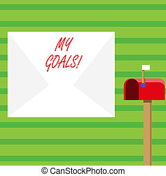 Word writing text My Goals. Business concept for something that you hope to achieve or get in near or far future Blank Big White Envelope and Open Red Mailbox with Small Flag Up Signalling.