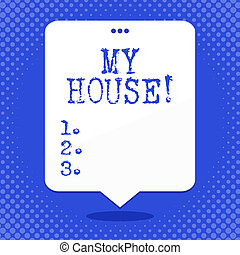 Word writing text My House. Business concept for place you can feel comfortable cooking living and sleeping in Blank Space White Speech Balloon Floating with Three Punched Holes on Top.