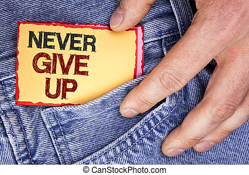 Handwriting Text Writing Never Give Up Concept Meaning Be