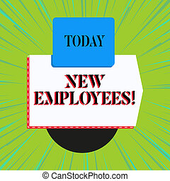 Word writing text New Employees. Business concept for has not previously been employed by the organization.