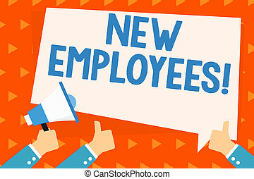 Word writing text New Employees. Business concept for has not previously been employed by the organization Hand Holding Megaphone and Other Two Gesturing Thumbs Up with Text Balloon.