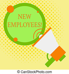 Word writing text New Employees. Business concept for has not previously been employed by the organization Speaking Trumpet Empty Round Stroked Speech Text Balloon Announcement.