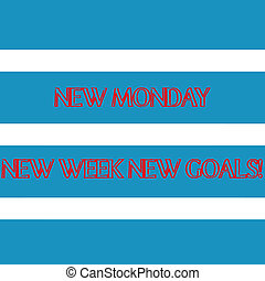 Word writing text New Monday New Week New Goals. Business concept for goodbye weekend starting fresh goals targets Wide Horizontal Stripe Seamless Pattern of Blue and White Color Alternate.