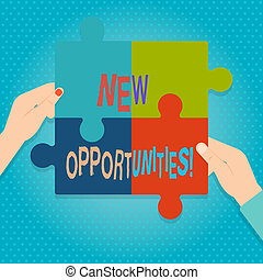 Word writing text New Opportunities. Business concept for exchange views condition favorable for attainment goal Four Blank Multi Color Jigsaw Puzzle Tile Pieces Put Together by Human Hands.