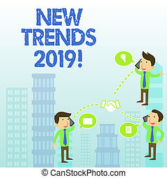 Word writing text New Trends 2019. Business concept for general direction in which something is developing.
