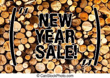 Word writing text New Year Sale. Business concept for Final holiday season discounts price reductions Offers Wooden background vintage wood wild message ideas intentions thoughts.