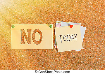 Word writing text No. Business concept for Put a stop on the current activity State of Rejection Certainly Not Corkboard color size paper pin thumbtack tack sheet billboard notice board.