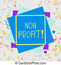 Word writing text Non Profit. Business concept for not ...