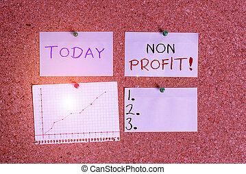 Word writing text Non Profit. Business concept for not making or conducted primarily to make profit organization Corkboard color size paper pin thumbtack tack sheet billboard notice board.