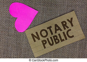 Word writing text Notary Public. Business concept for Legality Documentation Authorization Certification Contract Piece squared paperboard paper heart jute background Communicating ideas.