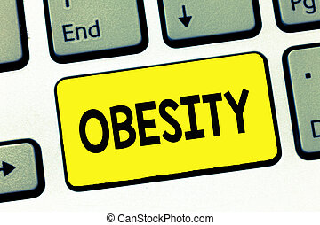 Word writing text Obesity. Business concept for Medical condition Excess of body fat accumulated Health problem