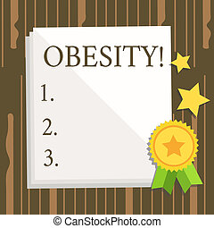 Word writing text Obesity. Business concept for Medical condition Excess of body fat accumulated Health problem White Blank Sheet of Parchment Paper Stationery with Ribbon Seal Stamp Label.