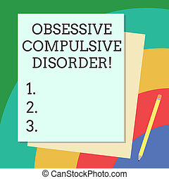 Word writing text Obsessive Compulsive Disorder. Business concept for Person has uncontrollable reoccurring thoughts Stack of Blank Different Pastel Color Construction Bond Paper and Pencil.