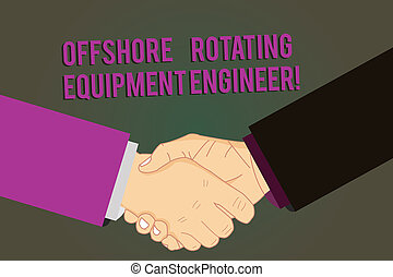 Word writing text Offshore Rotating Equipment Engineer. Business concept for Oil and gas industry engineering Hu analysis Shaking Hands on Agreement Greeting Gesture Sign of Respect photo.
