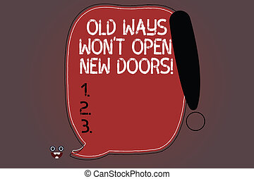 Word writing text Old Ways Won T Open New Doors. Business concept for Change way you do things to accomplish goals Blank Color Speech Bubble Outlined with Exclamation Point Monster Face icon.