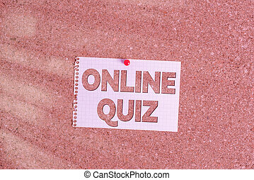Word writing text Online Quiz. Business concept for game or a mind sport that are published on the Internet Corkboard color size paper pin thumbtack tack sheet billboard notice board.