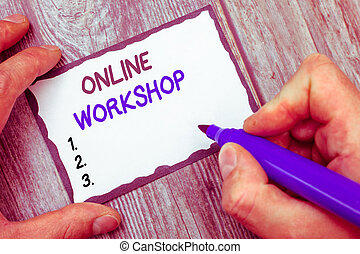 Word writing text Online Workshop. Business concept for...