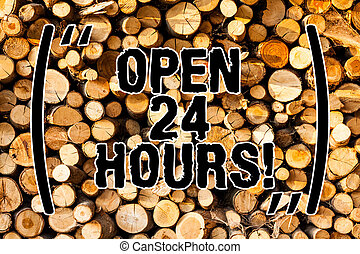Word writing text Open 24 Hours. Business concept for Working all day everyday business store always operating Wooden background vintage wood wild message ideas intentions thoughts.