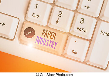 Word writing text Paper Industry. Business concept for ...