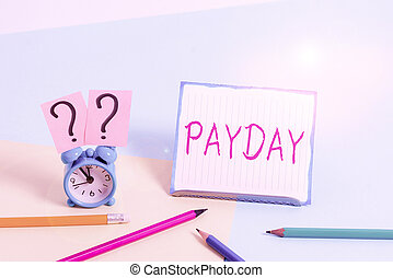 Word writing text Payday. Business concept for a day on which someone is paid or expects to be paid their wages Mini size alarm clock beside stationary placed tilted on pastel backdrop.