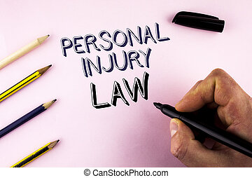 Word writing text Personal Injury Law. Business concept for guarantee your rights in case of hazards or risks written by Man on plain background holding Marker Pencils next to it.