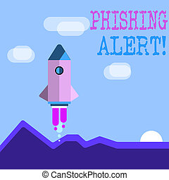 Word writing text Phishing Alert. Business concept for direct user visit site where they asked demonstratingal information Colorful Spacecraft Shuttle Rocketship Launching for New Business Startup.