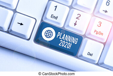 Word writing text Planning 2020. Business photo showcasing process of making plans for something next year White pc keyboard with empty note paper above white background key copy space