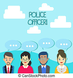 Word writing text Police Officer. Business concept for a demonstrating who is an officer of the law enforcement team Group of Business People with Blank Color Chat Speech Bubble with Three Dots.