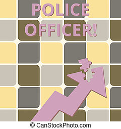 Word writing text Police Officer. Business concept for a demonstrating who is an officer of the law enforcement team Colorful Arrow Pointing Upward with Detached Part Like Jigsaw Puzzle Piece.
