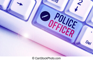 Word writing text Police Officer. Business concept for a demonstrating who is an officer of the law enforcement team.