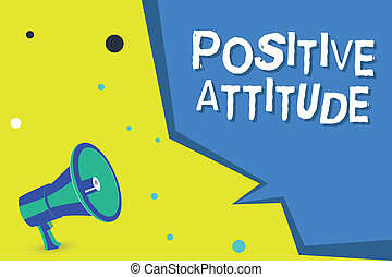 Word writing text Positive Attitude. Business concept for Being optimistic in Life Looking for good things