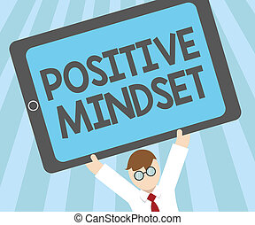 Word writing text Positive Mindset. Business concept for mental and emotional attitude that focuses on bright side