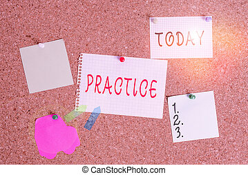 Word writing text Practice. Business concept for the actual application or use of an idea belief or method Corkboard color size paper pin thumbtack tack sheet billboard notice board.