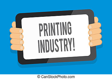 Word writing text Printing Industry. Business concept for industry involved in production of printed matter Color Tablet Smartphone with Blank Screen Handheld from the Back of Gadget.