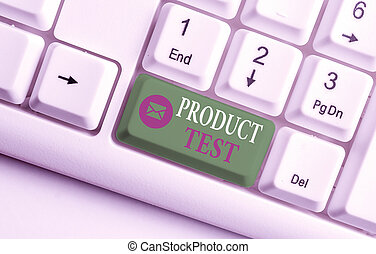 Word writing text Product Test. Business concept for process of measuring the properties or perforanalysisce of products White pc keyboard with empty note paper above white background key copy space.