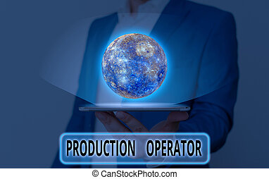 Word writing text Production Operator. Business concept for ...