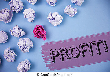 Word writing text Profit Motivational Call. Business concept for Earned Money Payment Salary Business Revenue written on the Painted background Crumpled Paper Balls next to it.